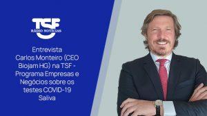 Entrevista a Carlos Monteiro (CEO Biojam HG) à TSF sobre os testes COVID-19 Saliva